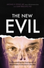 The New Evil : Understanding the Emergence of Modern Violent Crime - Book