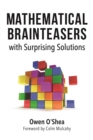Mathematical Brainteasers with Surprising Solutions - eBook