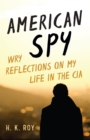 American Spy : Wry Reflections on My Life in the CIA - Book