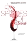 50 Shades of Cabernet : A Mysterious Anthology - eBook