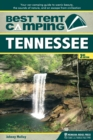 Best Tent Camping: Tennessee : Your Car-Camping Guide to Scenic Beauty, the Sounds of Nature, and an Escape from Civilization - eBook
