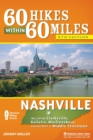 60 Hikes Within 60 Miles: Nashville : Including Clarksville, Gallatin, Murfreesboro, and the Best of Middle Tennessee - eBook