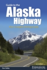 Guide to the Alaska Highway : Your Complete Driving Guide - eBook