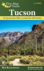 Five-Star Trails: Tucson : 38 Spectacular Hikes around the Old Pueblo - eBook