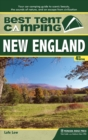 Best Tent Camping: New England : Your Car-Camping Guide to Scenic Beauty, the Sounds of Nature, and an Escape from Civilization - Book