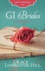 GI Brides : Love Letters Unite Three Couples Divided by World War II - eBook