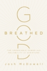 God-Breathed : The Undeniable Power and Reliability of Scripture - eBook