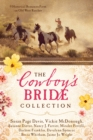 The Cowboy's Bride Collection : 9 Historical Romances Form on Old West Ranches - eBook