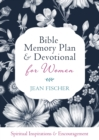 Bible Memory Plan and Devotional for Women : Spiritual Inspiration and Encouragement - eBook