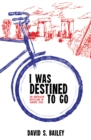 I Was Destined to Go - eBook