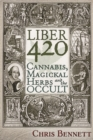 Liber 420 : Cannabis, Magickal Herbs and the Occult - Book