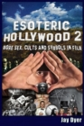 Esoteric Hollywood II:: More Sex, Cults & Symbols in Film - Book