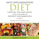 Anti-Inflammation Diet: Critical Tips and Hints on How to Eat Healthy and Prevent Inflammation (Large) : Food Rules for the Anti-Inflammation D - eBook