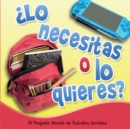 Lo necesitas o lo quieres? : Need It or Want It? - eBook