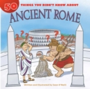 50 Things You Didn't Know about Ancient Rome - eBook