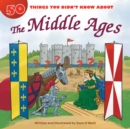 50 Things You Didn't Know about the Middle Ages - eBook