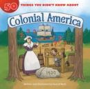 50 Things You Didn't Know about Colonial America - eBook