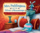Mrs. Paddington and the Silver Mousetraps : A Hair-Raising History of Women's Hairstyles in 18th-century London - eBook