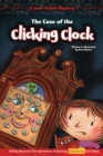The Case of the Clicking Clock : Solving Mysteries Through Science, Technology, Engineering, Art & Math - eBook