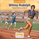 Wilma Rudolph : Fastest Woman on Earth - eBook