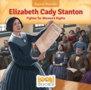 Elizabeth Cady Stanton : Fighter for Women's Rights - eBook