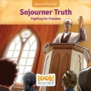 Sojourner Truth : Fighting for Freedom - eBook