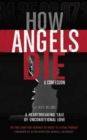 How Angels Die : A Confession - Book