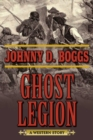 Ghost Legion : A Western Story - eBook