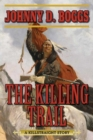 The Killing Trail : A Killstraight Story - eBook