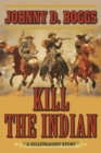 Kill the Indian : A Killstraight Story - eBook