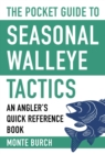 The Pocket Guide to Seasonal Walleye Tactics : An Angler's Quick Reference Book - eBook