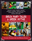 Brick Fairy Tales and Greek Myths: Box Set : Classic Stories for the Whole Family - eBook