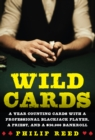 Wild Cards : A Year Counting Cards with a Professional Blackjack Player, a Priest, and a $30,000 Bankroll - eBook