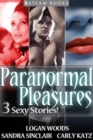 Paranormal Pleasures - 3 Sexy Stories! - eBook