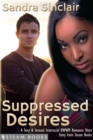 Suppressed Desires - A Sexy & Sensual Interracial BWWM Romance Short Story from Steam Books - eBook