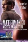 The Matchmaker Meets Her Match - A Sexy Billionaire BBW Erotic Romance Novelette from Steam Books - eBook