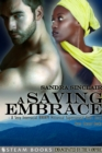A Saving Embrace - A Sexy Interracial BWWM Historical Supernatural Short Story from Steam Books - eBook