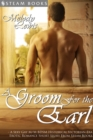 A Groom For the Earl - A Sexy Gay M/M BDSM Historical Victorian-Era Erotic Romance Short Story From Steam Books - eBook