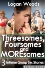 Threesomes, Foursomes and Moresomes - A Sexy Bundle of 3 Intense Group Sex Erotic Stories from Steam Books - eBook