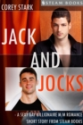 Jack and Jocks - A Sexy Gay Billionaire Romance Short Story From Steam Books - eBook