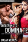 She Learns to Dominate - A Kinky Threesome FFM Femdom Short Story from Steam Books - eBook