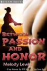 Between Passion and Honor - A Sexy Historical Gay Asian M/M Erotic Romance from Steam Books - eBook
