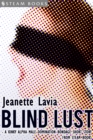 Blind Lust - A Kinky Alpha Male Domination Bondage Short Story from Steam Books - eBook