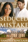 "Seduced By Mistake (with ""Prince Charming and the Little Glass Bra"") - A Sensual Bundle of 2 Erotic Romance Stories Including BWWM & Billionaires from Steam Books - eBook"