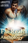 The Far Realm Chronicles Anthology - A Sexy Bundle of 3 Fantasy Erotic Romance Novelettes from Steam Books - eBook