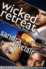 Wicked Retreat : A Sexy Novella from Steam Books - eBook