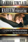 Kareem Punishes Me - A Sexy Alpha Male Bondage and Blindfolds Short Story from Steam Books - eBook