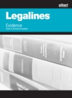 Legalines on Evidence, Keyed to Mueller, 7th - eBook