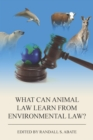 What Can Animal Law Learn from Environmental Law? - eBook