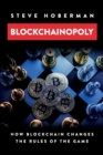 Blockchainopoly : How Blockchain Changes the Rules of the Game - Book